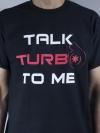 Men's Talk Turbo to Me T-Shirt
