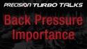 Precision Turbo Talks - Back Pressure
