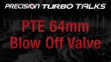 Precision Turbo Talks - 64mm blow off valve BOV