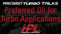 Precision Turbo Talks - HPL Oil