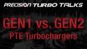 Precision Turbo Talks - GEN1 VS. GEN2