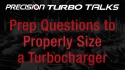 Precision Turbo Talks - Prep Questions to Properly Size a Turbocharger