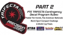 PTE Trifecta Contingency Decal Program Rules PART 2