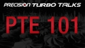 Precision Turbo Talks - Turbocharger 101